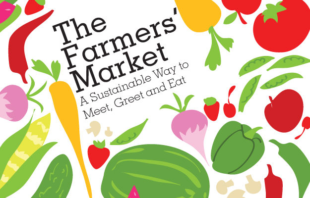 The Farmers' Market: A Sustainable Way to Meet, Greet and Eat