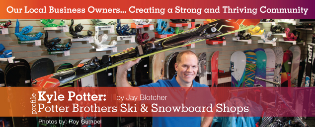 Kyle Potter of Potter Brothers Ski and Snowboard Shops