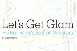Hudson Valley's Fashion Designers