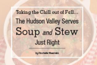Hudson Valley Soups and Stews