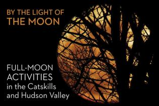 Full-Moon Fun in Hudson Valley